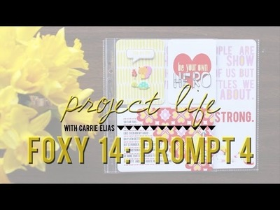 {scrapbook process} the foxy 14 | prompt 4 in my project life