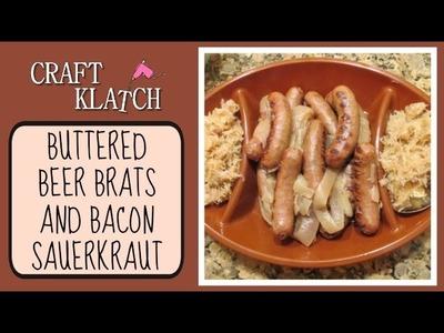 Buttered Beer Brats and Bacon Sauerkraut!  Super Bowl Crowd Pleaser!  Craft Klatch