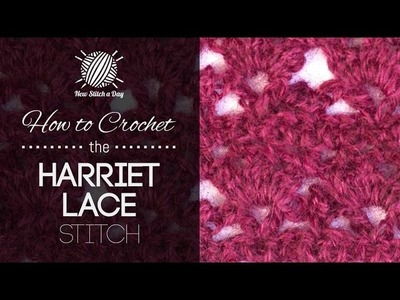 How to Crochet the Harriet Lace Stitch