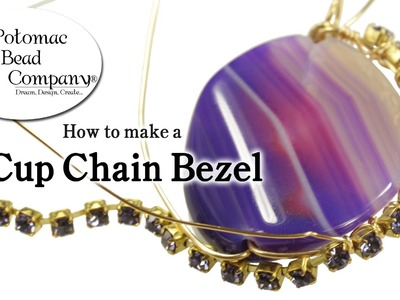 How to Make a Cup Chain Bezel
