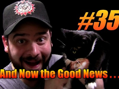 And Now the Good News #35: 6.4.2013