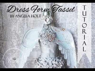 Dress Form Tassel Tutorial FOR SALE