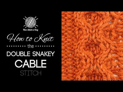 How to Knit the Double Snakey Cable Stitch