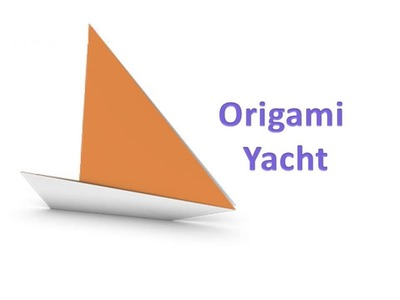How to make an Origami Yacht