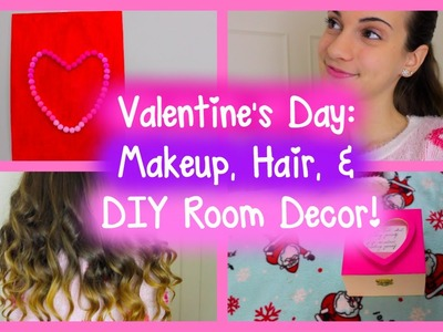 Valentine's Day ♡ DIY Room Decor, Makeup + Hair Tutorial!