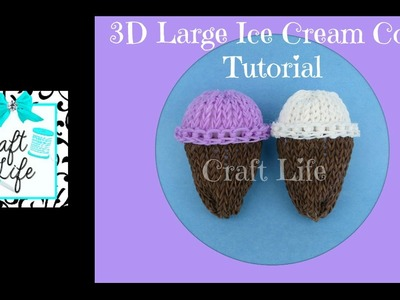 Craft Life Large 3D Ice Cream Cone Tutorial on One Rainbow Loom