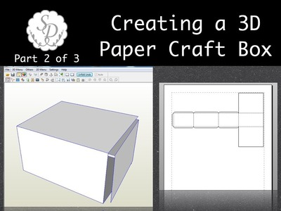 Creating a Paper Craft 3D Box Part 2 of 3 - Pepakura