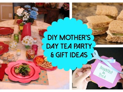 DIY Mother's Day Ideas! Tea Party, Gifts, & More |2015|