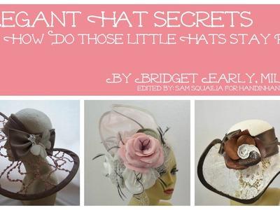 Elegant Hat Secrets: Just How Do Those Little Hats Stay Put?