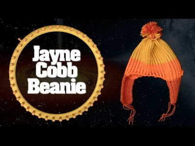 How to make a Jayne Cobb Inspired Firefly Beanie on a round loom
