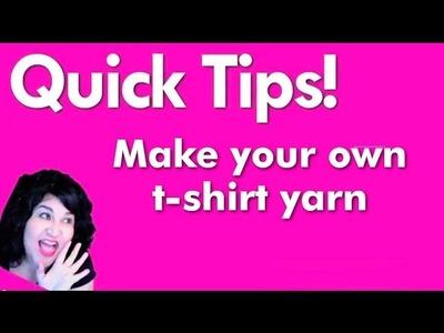 How-To Make T-shirt Yarn