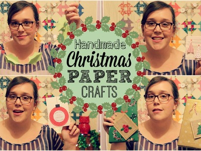 Making Handmade Christmas Paper Crafts!