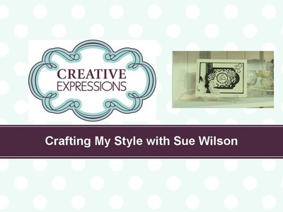 Craft Dies by Sue Wilson -- Tutorial Video -  Florette Frame Card for Creative Expressions