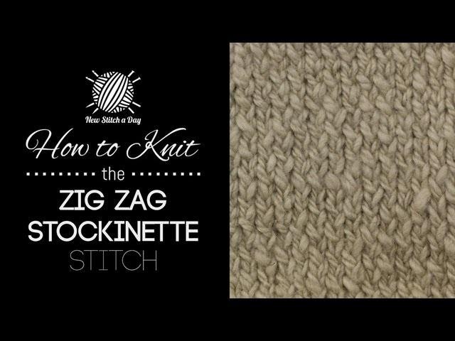 How to Knit the Zig Zag Stockinette Stitch