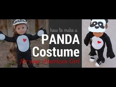 How to Make a Panda Costume for your American Girl - 18 Inch Doll Video Craft