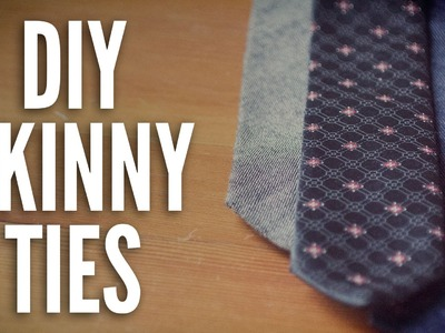 How To Make A Skinny Tie - DIY Skinny Ties