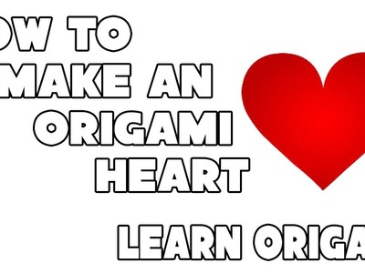 How to Make an Origami Heart - The Art of Paper Folding