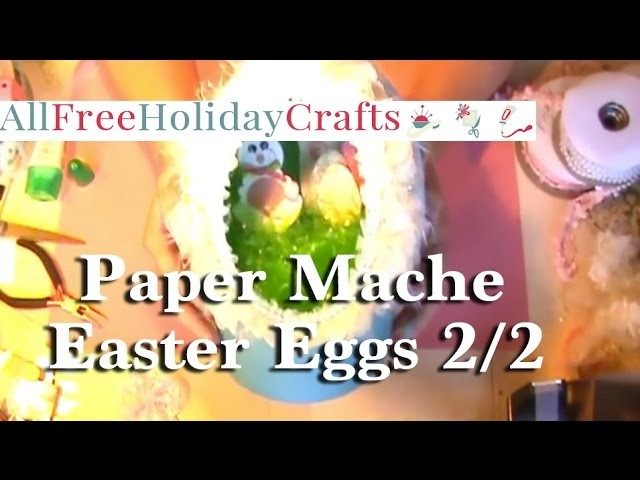 How to Make Paper Mache Easter Eggs, Part 2