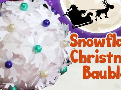How to Make Snowflake Christmas Bauble