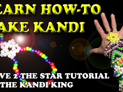 "LEARN HOW TO MAKE KANDI - ""Slave 2 The Star"""