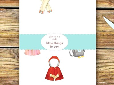 Oliver + S Little Things to Sew, by Liesl Gibson