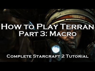 [Starcraft 2: HoTS] Terran Beginner's Tutorials - Macro (Episode 3)