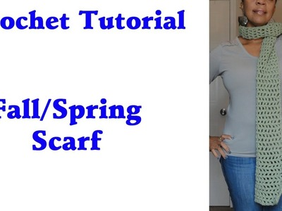 Crochet Tutorial - Quick and Easy Fall.Spring Scarf