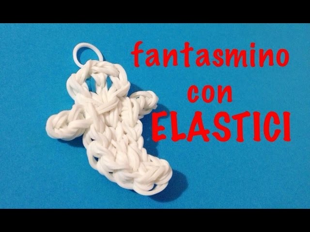 Fantasmino con elastici casper gost tutorial with rainbowloom HALLOWEEN DIY