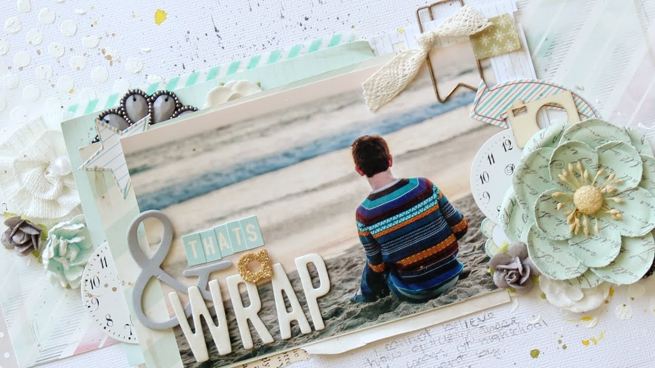 """From Start to Finish :: """"& Thats A Wrap"""" Layout"""