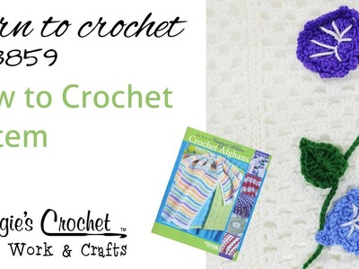 How to Crochet a Stem Version 1 - LA3859 Morning Glory Stem - RIGHT HAND