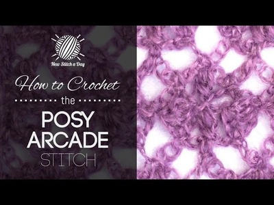 How to Crochet the Posy Arcade Stitch