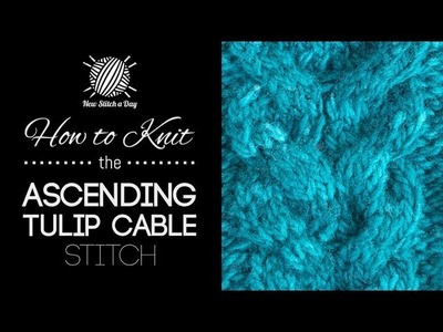 How to Knit the Ascending Tulips Cable Stitch (Left Handed)