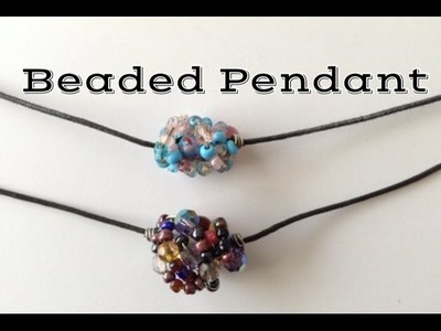 How to Make a Beaded Pendant for a Necklace Tutorial