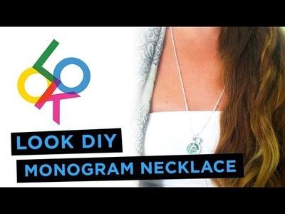 Monogram Initial Necklace Tutorial: Look DIY