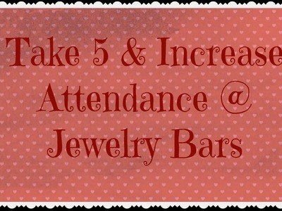 Origami Owl Hostesses - Take 5 for Your Jewelry Bar