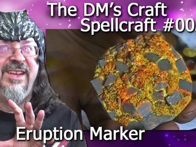Craft an eruption marker for D&D (Spellcraft, EP3)
