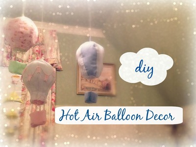 DIY Hanging Hot Air Balloon Decorations