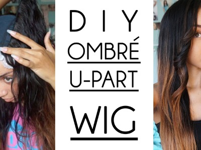 HAIR| Easy DIY Ombré U-Part Wig