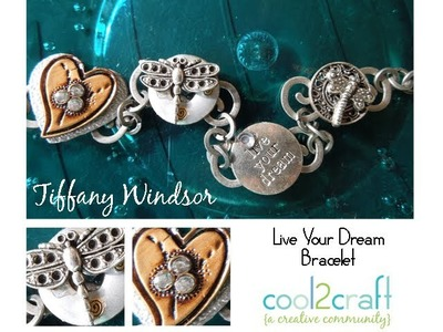 How to Make a Live Your Dream Charms Bracelet by Tiffany Windsor