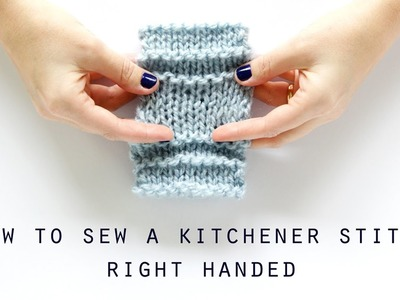 How to sew a kitchener (grafting) stitch right handed | Hands Occupied