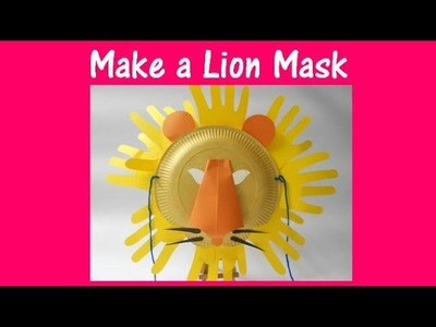 Arts and Crafts: How to make a lion mask.