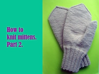 How to knit mittens. Part 2.