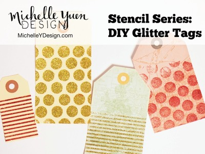 DIY Glitter Tags with Stencils Tutorial