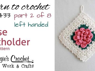 Rose Potholder PART 2 OF 8 Left Hand FREE CROCHET PATTERN FP433