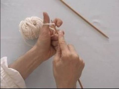 Basic Knitting Tips & Techniques : How to Cast On Knitting Stitches