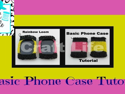 Craft Life Basic Phone Case Tutorial on the Rainbow Loom ~ fits iPhone iPod