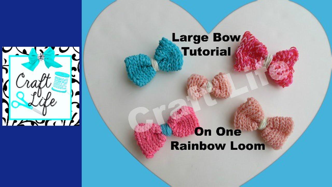 Craft Life Large Bow Tutorial on One Rainbow Loom