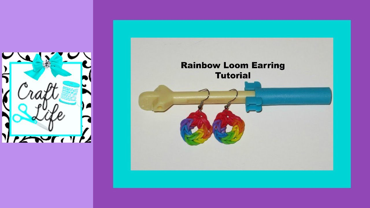 Craft Life ~ Rainbow Loom Earring Tutorial