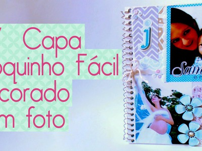 DIY Capa Bloquinho Fácil decorado com foto- Scrapbook by Tamy