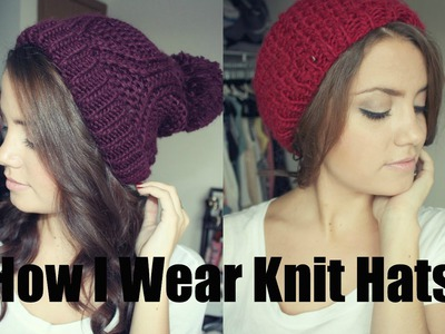 How I Wear Knit Hats!
